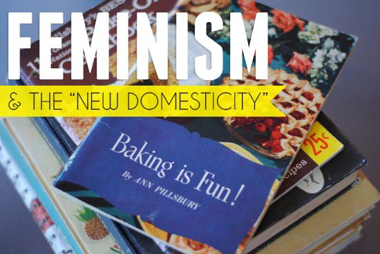 """Feminism & the """"New Domesticity""""   A Practical Wedding"""