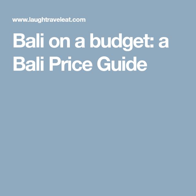 Bali on a budget: a Bali Price Guide