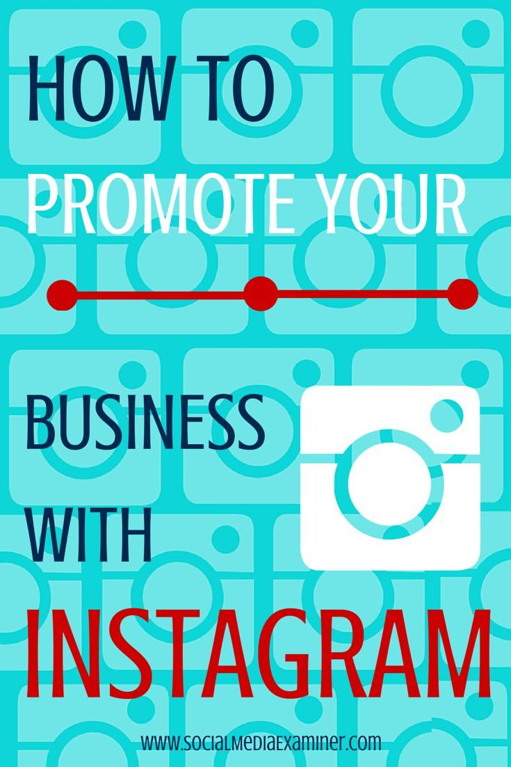 How To Promote Your Business With Instagram Instagram Business Marketing Strategy Social Media Social Media Examiner