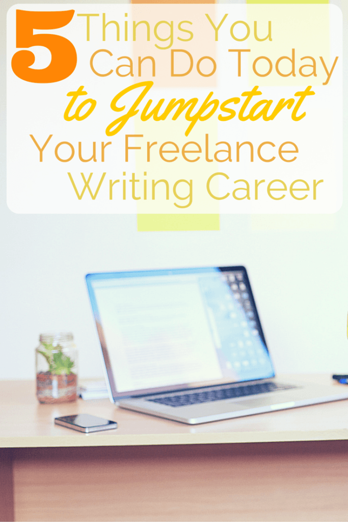 5 Ideas to Jumpstart Your Freelance Writing Career -- Today ...