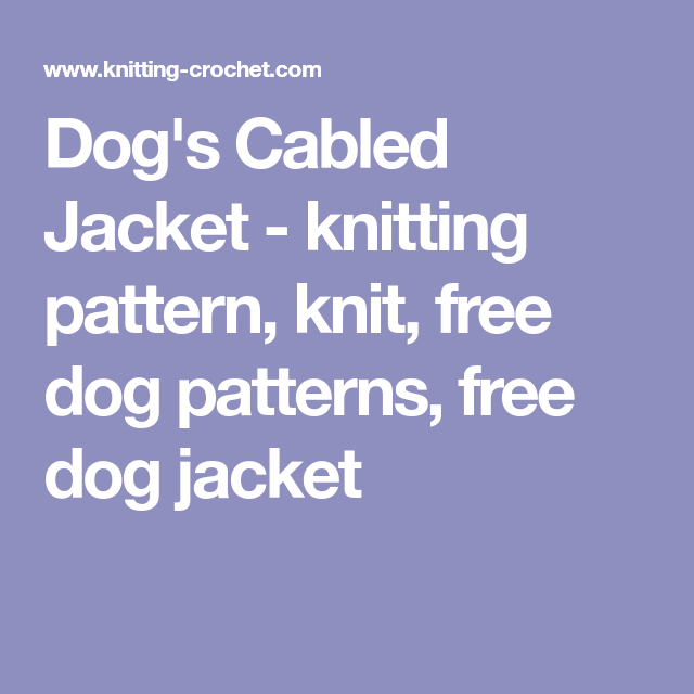 Increble Free Dog Jacket Knitting Patterns Bosquejo Ideas De