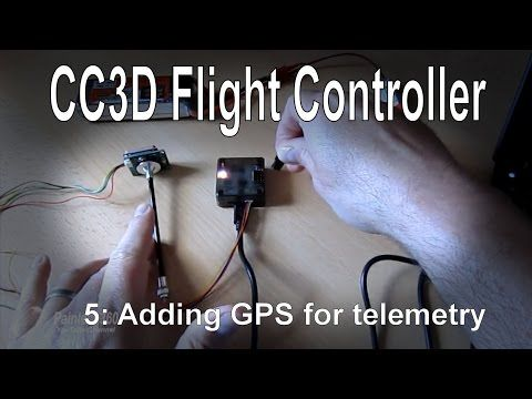 5 6 Cc3d Flight Controller Adding A Gps For Telemetry Youtube Telemetry Gps Ads