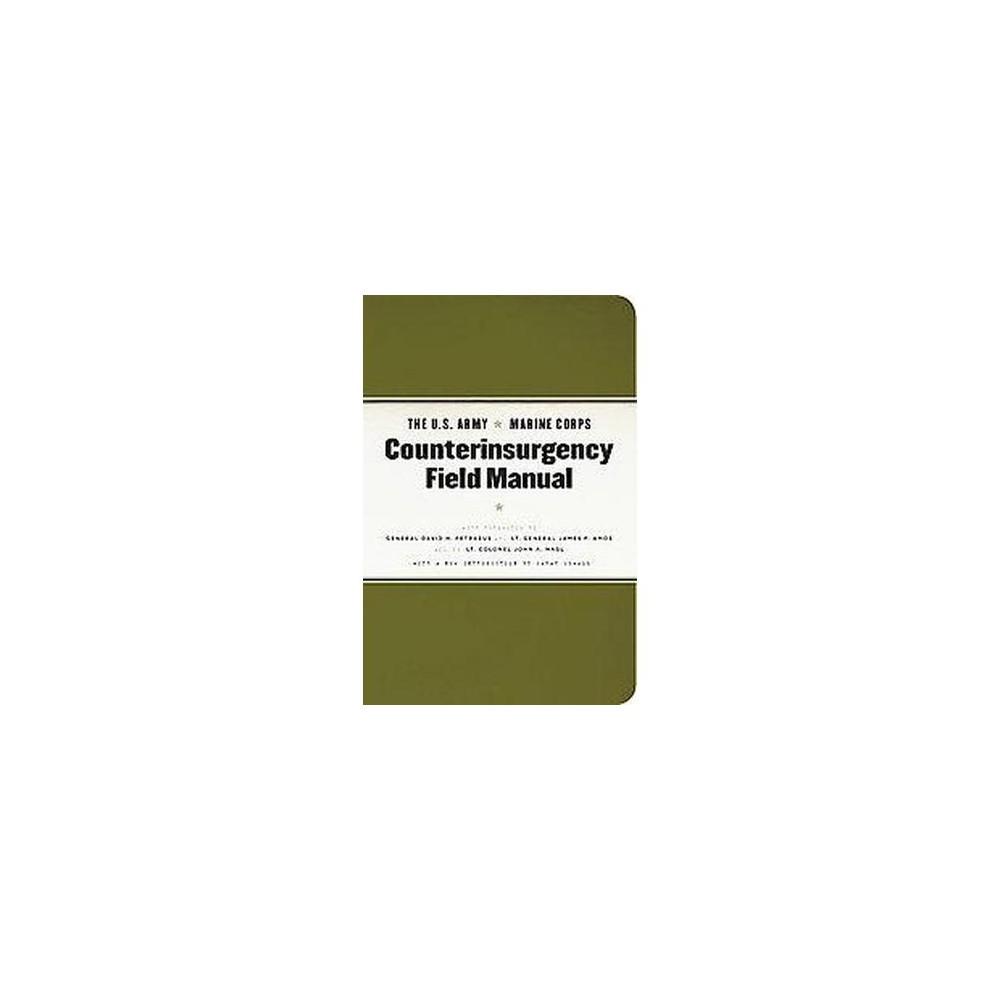 U.S. Army/Marine Corps Counterinsurgency Field Manual : U.s. Army Field  Manual No. 3-24 Marine Corps