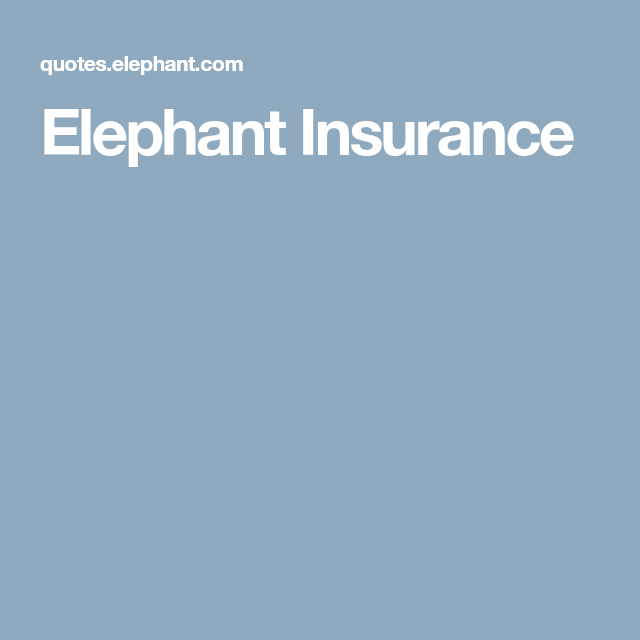 Elephant Insurance Elephant Insurance Elephant Insurance