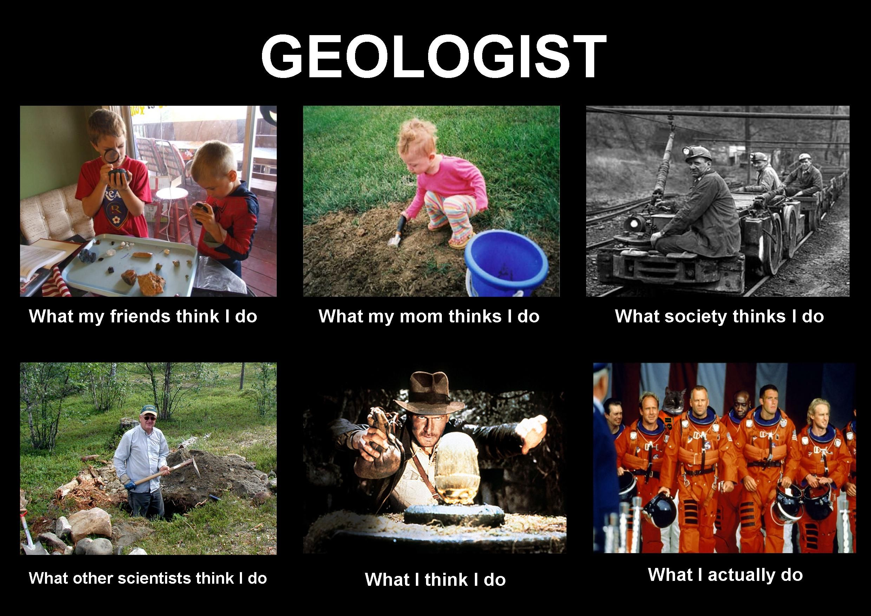 1b7c6d13251e552461311fe38eecaa9e geologist meme google search dream job pinterest geology