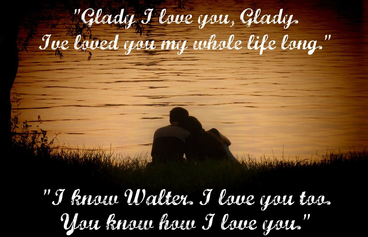 The Host....  true love to the end (walter & glady)