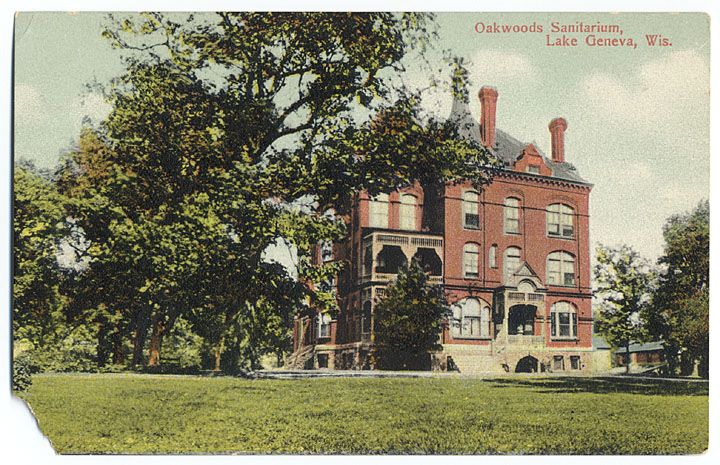 Oakwood Sanitarium Post Card Lake Geneva Wi Opened On May 13 Of 1885 It Was Founded By Dr Oscar A King Lake Geneva Wisconsin Lake Geneva Lake