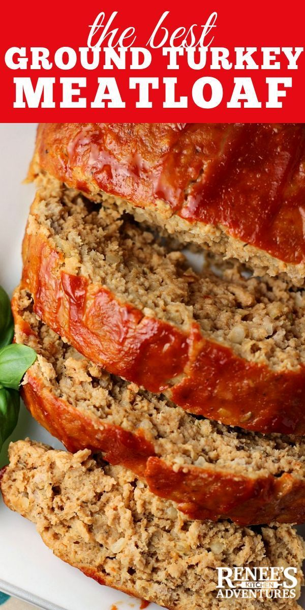 Photo of The Best Ground Turkey Meatloaf from Renee's Kitchen Adventures is the best rec …