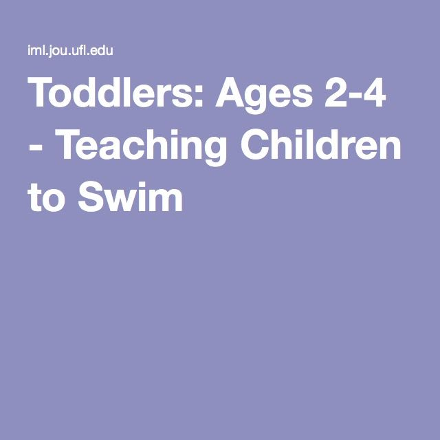 Toddlers: Ages 2-4 - Teaching Children to Swim