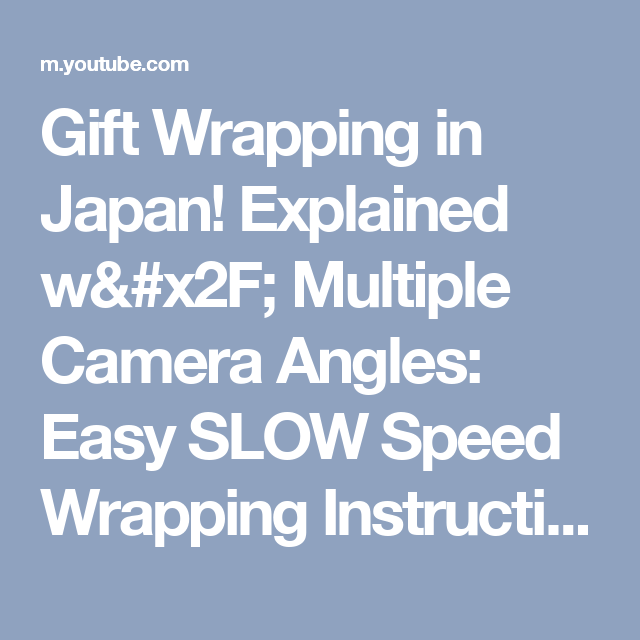 Gift Wrapping In Japan Explained W Multiple Camera Angles Easy