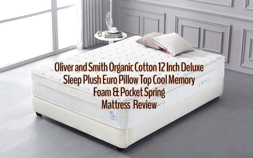Oliver Smith Mattress Review 12 Inch Organic Cotton Mattresses Reviews Memory Foam Mattress Mattress