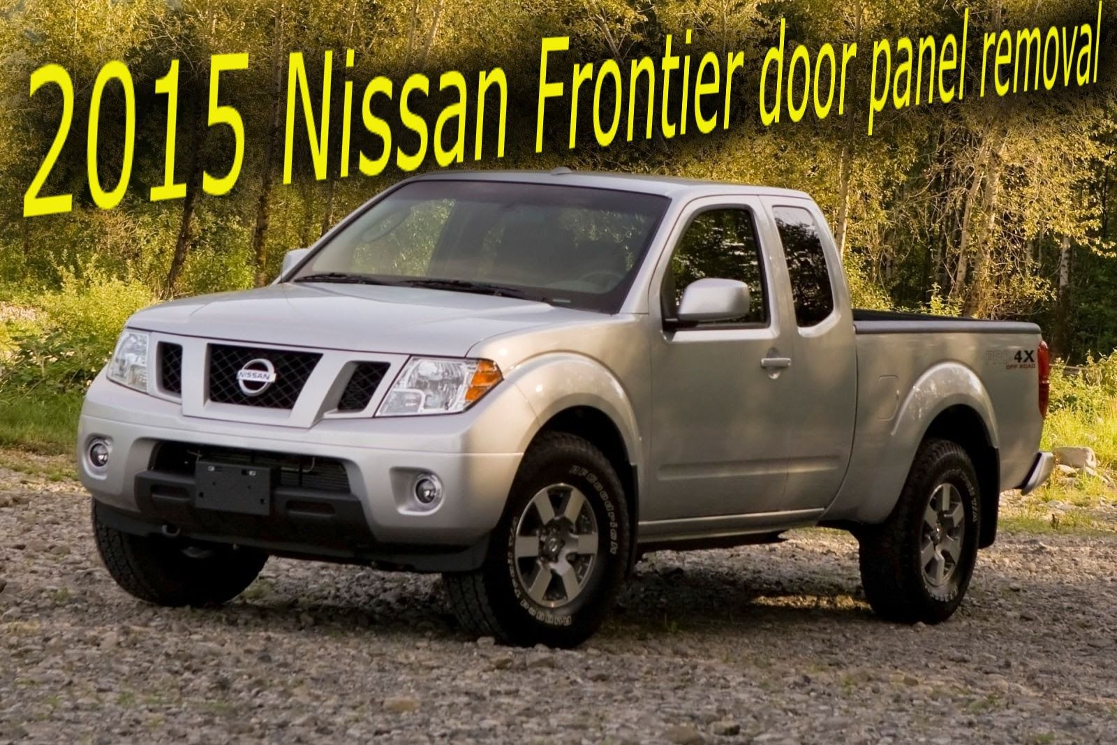 2015 Nissan Frontier door panel removal & 2015 Nissan Frontier door panel removal | auto related | Pinterest