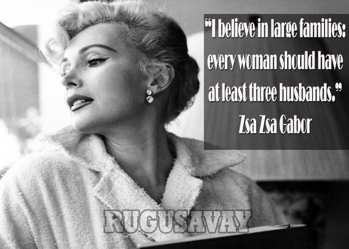 Zsa Zsa Gabor Quotes Unique Zsa Zsa Gabor Quotes Lol  Women Who Inspired Me  Pinterest  Zsa