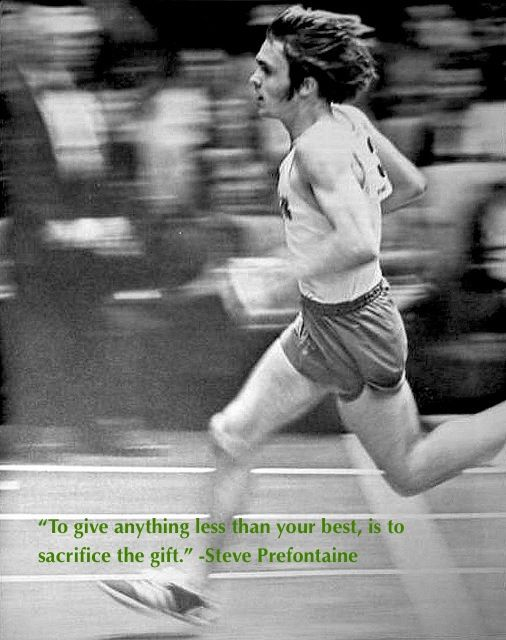 Ten Steve Prefontaine Quotes To Get You Motivated and Ready ...