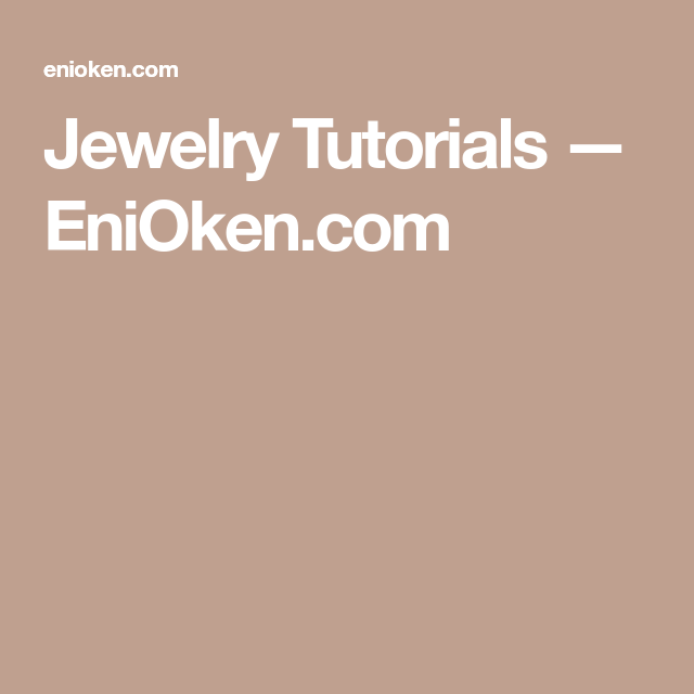Jewelry Tutorials — EniOken.com   pravljenje nakita   Pinterest