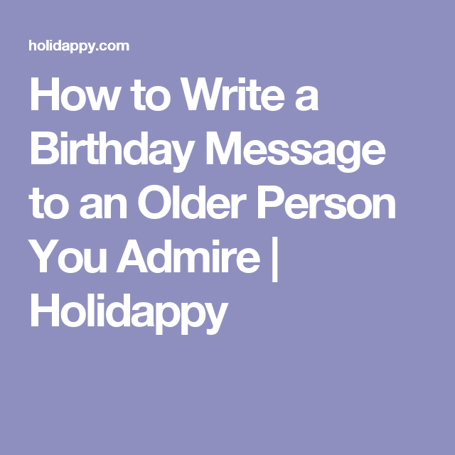 How To Write A Birthday Message To An Older Person You Admire