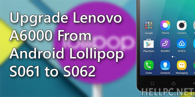 How To Upgrade Lenovo A6000 From Lollipop S061 To S062 Using