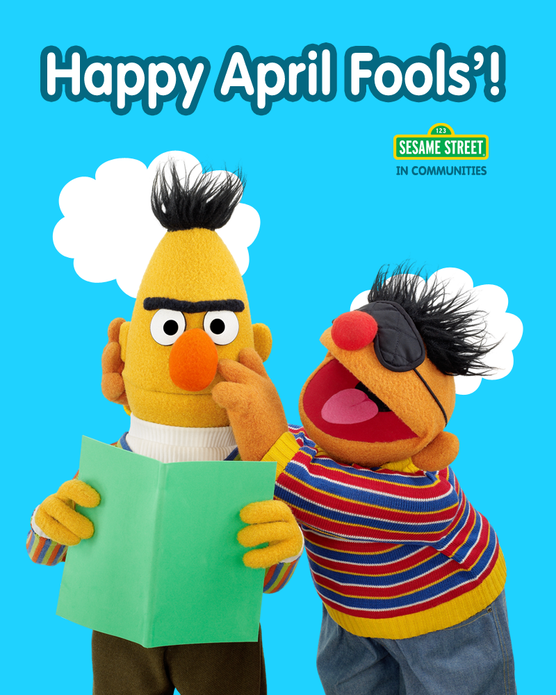 Bert And Ernie Would Like To Wish You A Happy April Fools Hope Your Little Pranksters Are Enjoying In On S Sesame Street Sesame Street Muppets Disney Fan Art