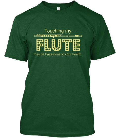 Touching my FLUTE may be hazardous to your health!