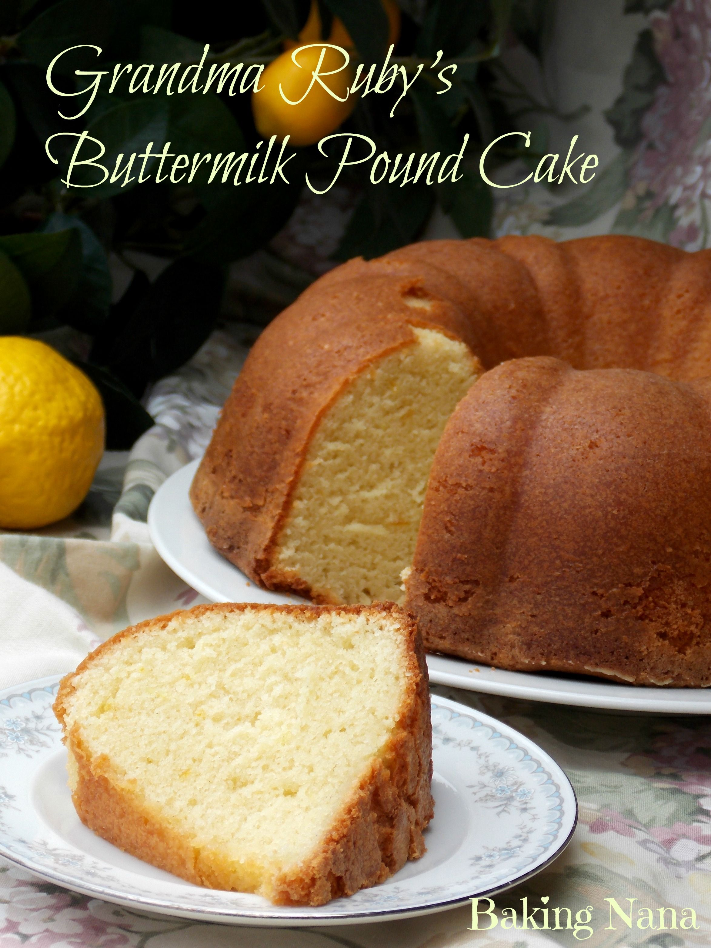 Grandma Ruby S Buttermilk Pound Cake Recipe Buttermilk Recipes Pound Cake Recipes Cake Recipes