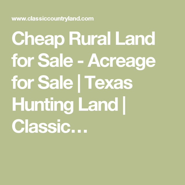 Cheap Rural Land for Sale - Acreage for Sale | Texas Hunting Land