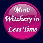 More Witchery in Less Time