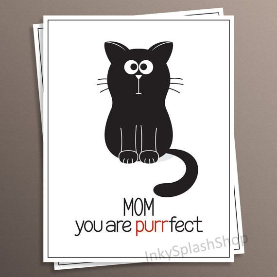 Cat Mother Funny Pun Card By Inkysplashshop On Etsy You Are Perfect