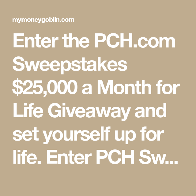 PCH com Sweepstakes $25,000 a Month for Life Giveaway (PCH Entry