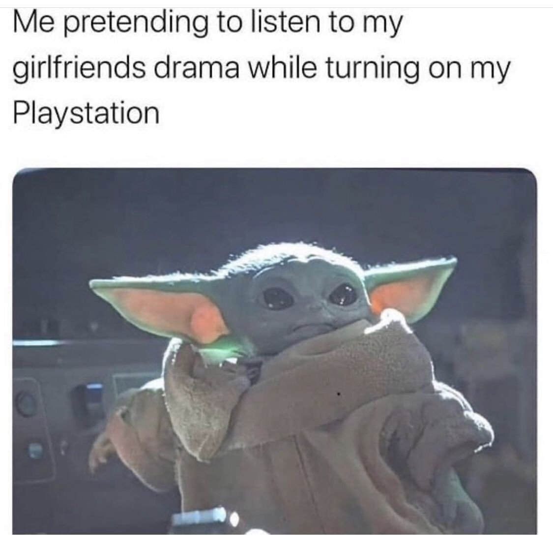 Uh Huh Yeah Wow That S Crazy Yoda Meme Me As A Girlfriend Star Wars Humor