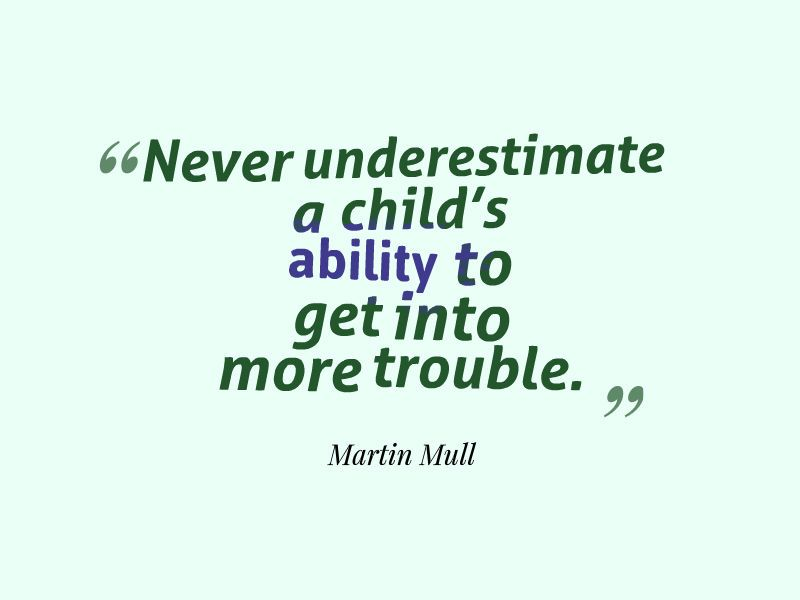 Quote About Children Getting In Trouble Awesome Quotes Best