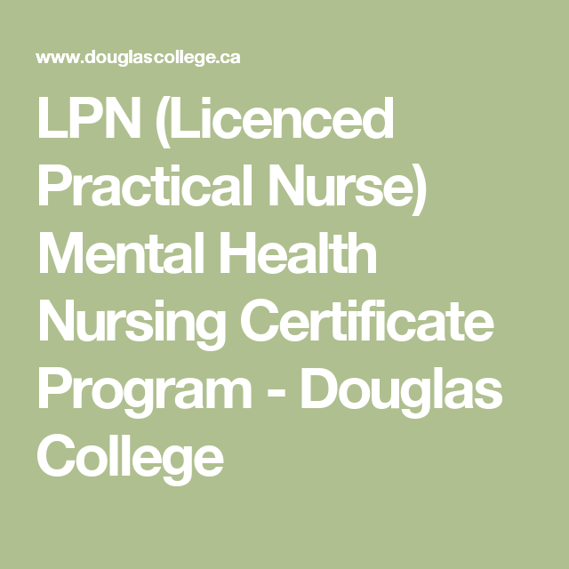 Lpn Licenced Practical Nurse Mental Health Nursing Certificate