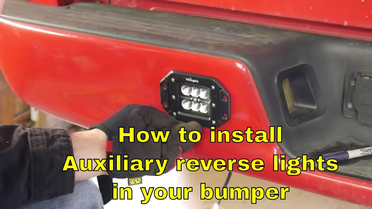 How To Install Auxiliary Reverse Lights In A Bumper Youtube Lights Truck Bumpers Bumpers