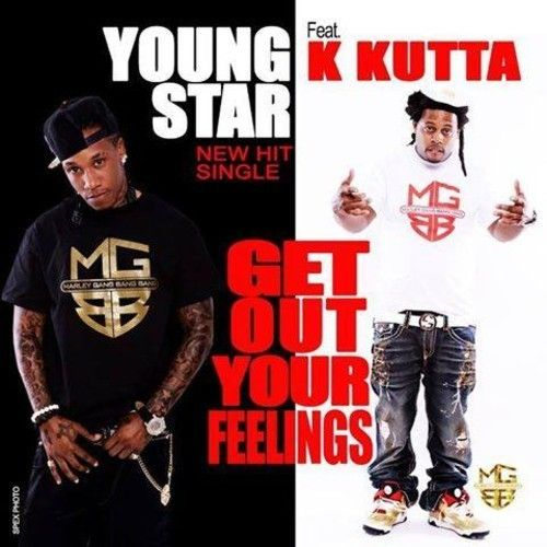 Young Star (@YoungStarOyes)ft K Kutta - Get Out Your Feelings (DIRTY) Young Star ft K Kutta - Get Out Your Feelings  Twitter: @YoungStarOyes  IG: @YoungStarOyesOyes