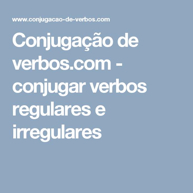 Conjugação De Verbos Com Conjugar Verbos Regulares E Irregulares Verbos Regulares Modo Imperativo Verbos