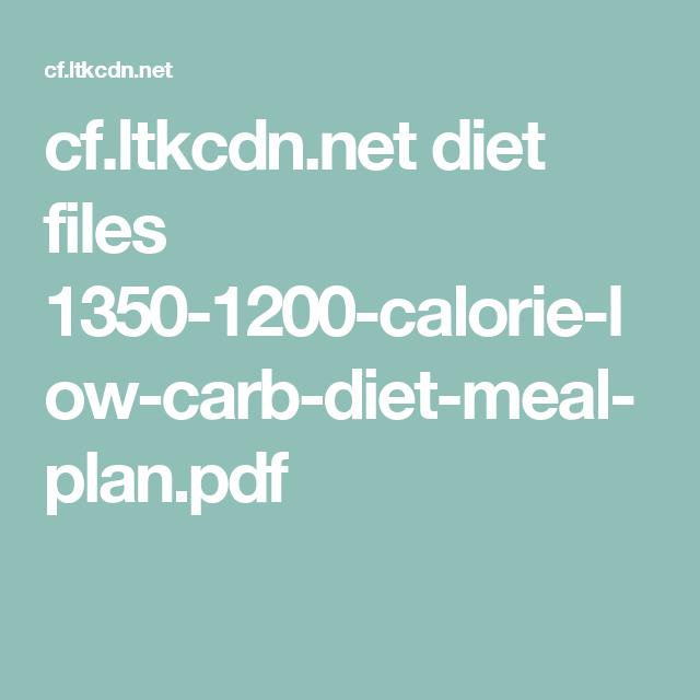 Cf Ltkcdn Net Diet Files 1350 1200 Calorie Low Carb Diet Meal Plan