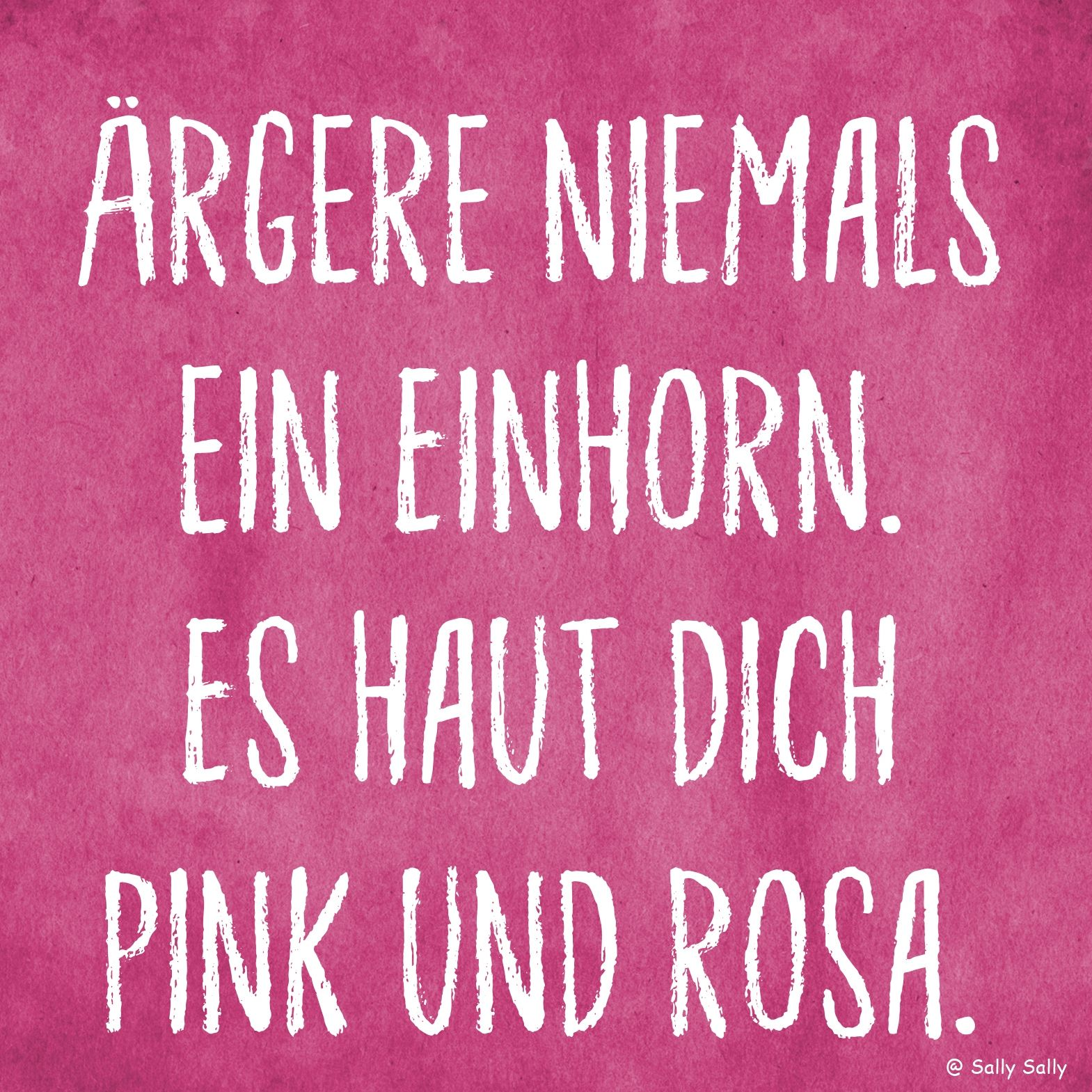 texte spr che quotes memes rgere niemals ein einhorn es haut dich pink und rosa. Black Bedroom Furniture Sets. Home Design Ideas