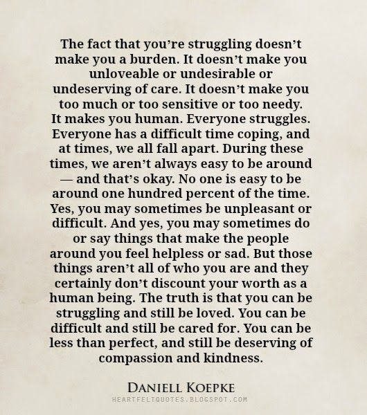 You Are Not A Burden Quotes Burden Quotes Struggle Quotes Words