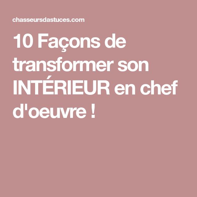 10 Facons De Transformer Son Interieur En Chef D Oeuvre Feng Shui Zen Deco