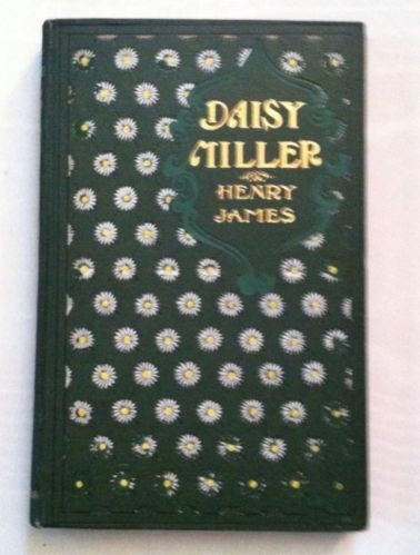 daisy miller by henry james green daisy cover  1906 daisy miller by henry james green daisy cover illustrated antique