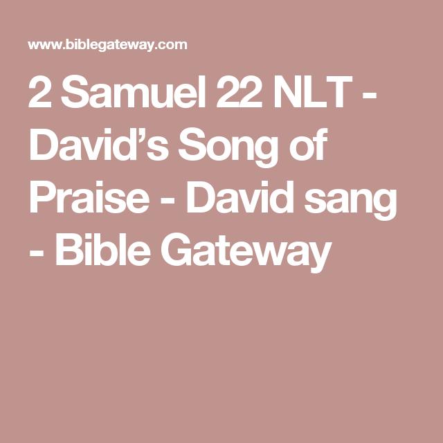 2 Samuel 22 NLT - David's Song of Praise - David sang