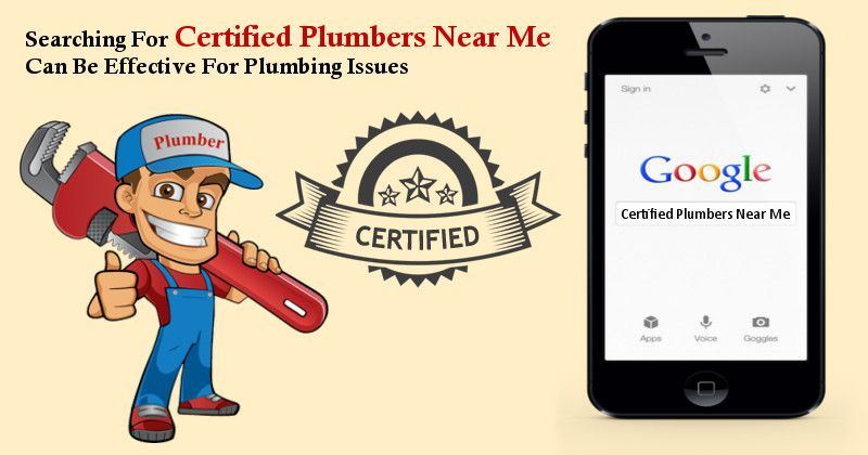 Searching For Certified Plumbers Near Me Can Be Effective Plumbers Near Me Plumber Search