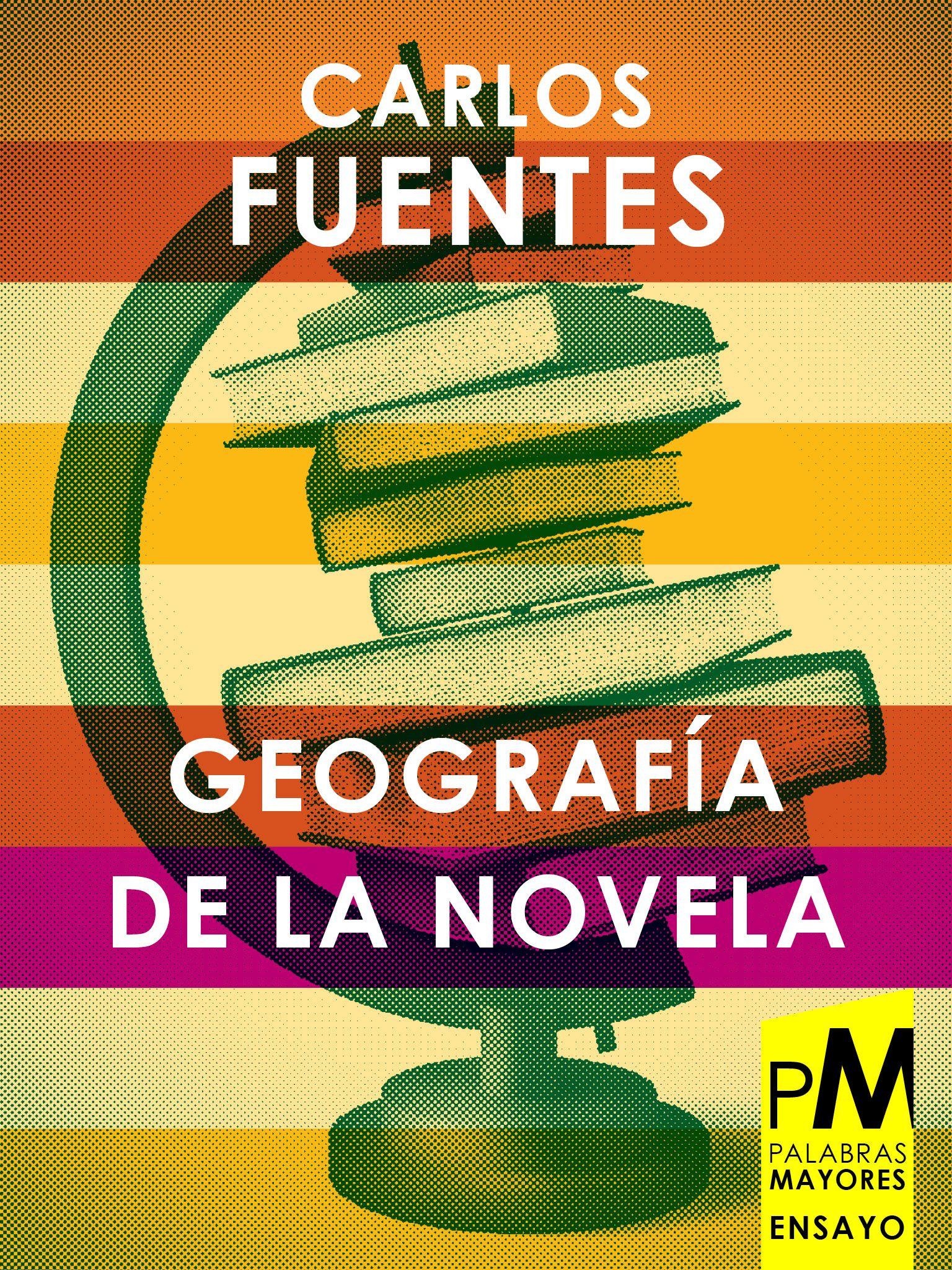 Geografía De La Novela Carlos Fuentes Ebook Literatura Palabrasmayores Essay Novela Novelas Carla Fuentes Libros Para Leer