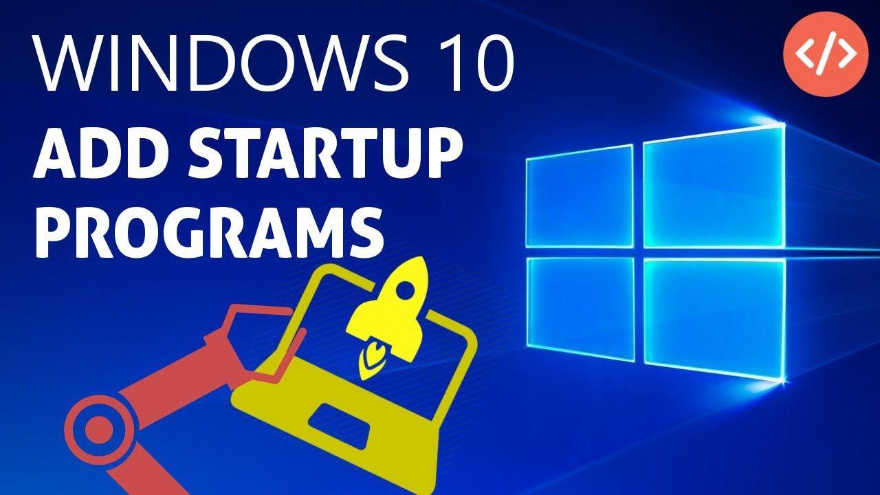 changing windows 10 startup programs