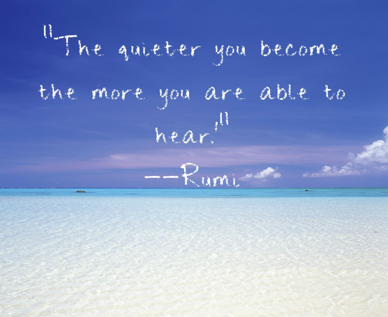 content 2013 06 Rumi quote about ting quiet to hear more1 Quotes Pinterest