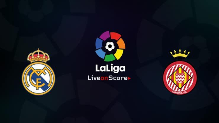 Real Madrid Vs Girona Score Prediction Live Stream Lineups Tv Kick Off Time Laliga Preview Real Madrid Real Madrid Win La Liga