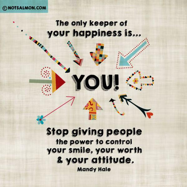 Tu és o único gaurdião da tua Felicidade!