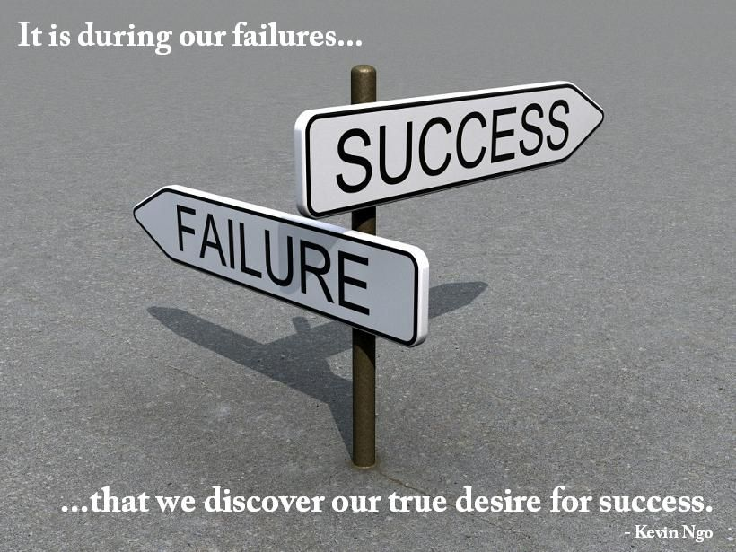 Our Desire To Achieve Success Shouldnu0027t Be Deterred By The Failures We  Face. It Should Be The Driving Force Keeping Us On The Path Towards Success.