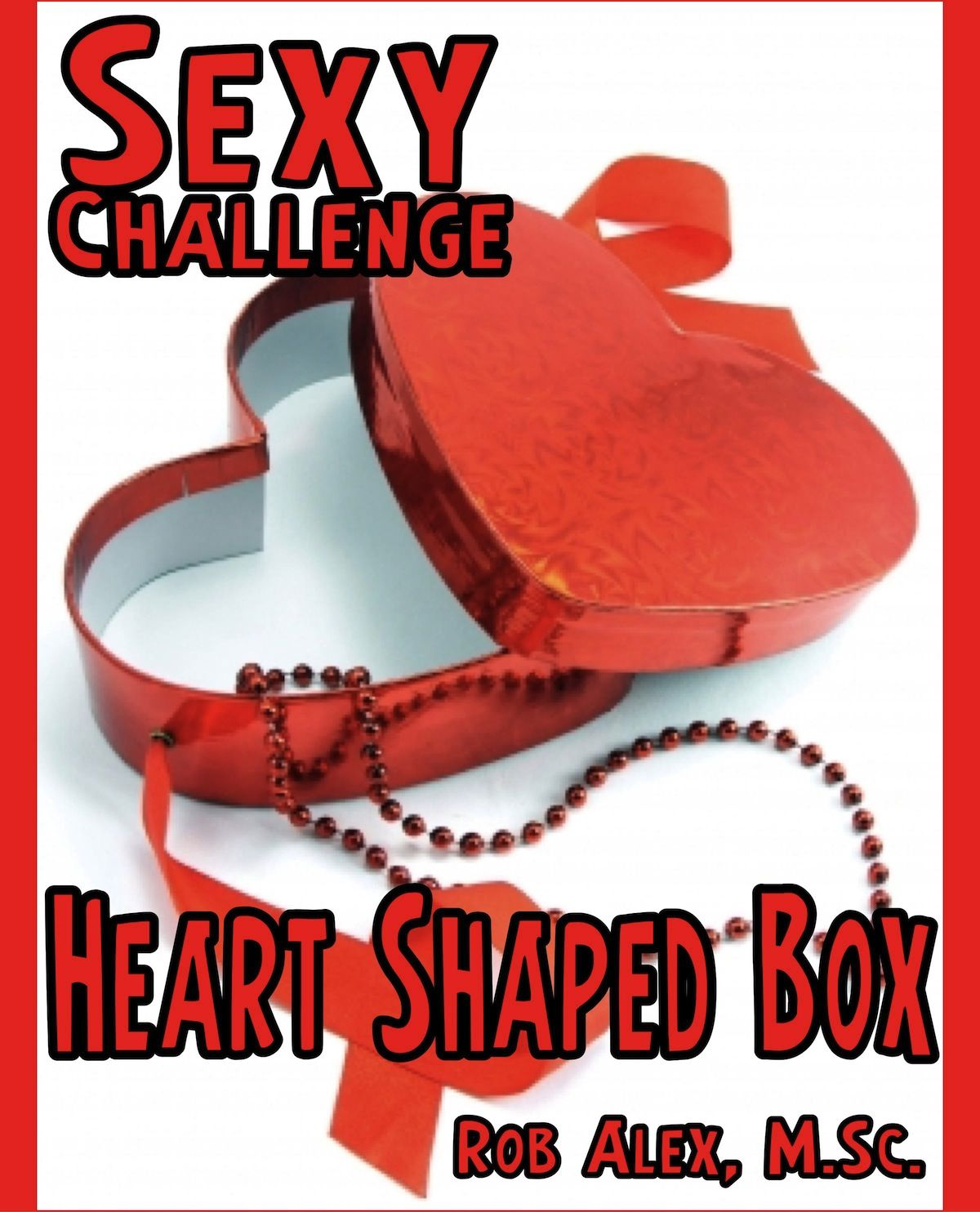 Romantic Antics for Men (and Women, too): Sexy Challenge's Heart Shaped Box