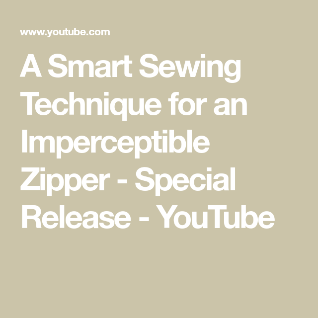 A Smart Sewing Technique for an Imperceptible Zipper - Special ...