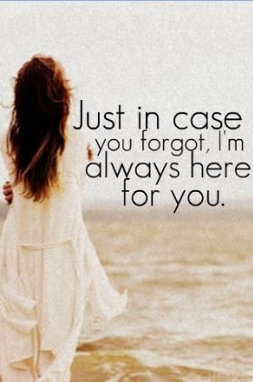 I M Here For You Friend Quotes : friend, quotes, Forgot, Always, Quotes,, Friends, Yourself, Quotes